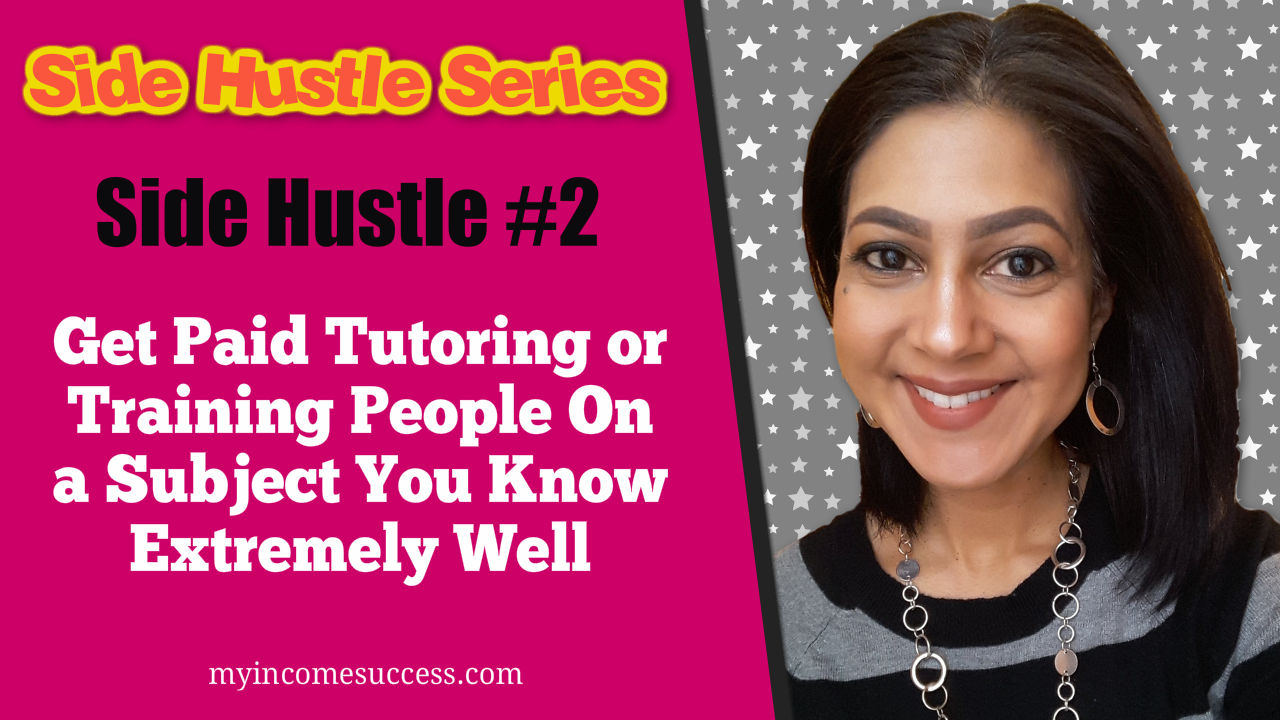 Side Hustle #2 Get Paid Tutoring People