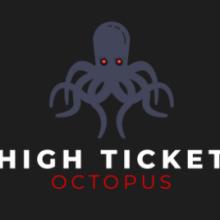 High Ticket Octopus